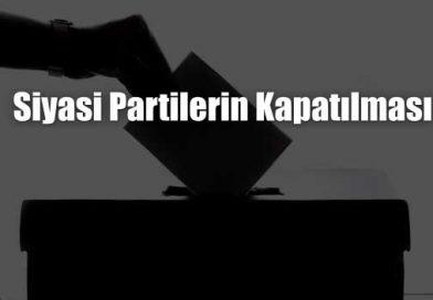 Siyasi Partilerin Kapatılması